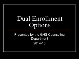 Dual Enrollment Options