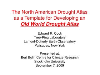 The North American Drought Atlas as a Template for Developing an Old World Drought Atlas