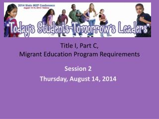 Title I, Part C,  Migrant Education Program Requirements