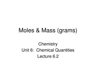 Moles & Mass (grams)