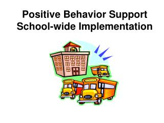 Positive Behavior Support School-wide Implementation