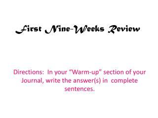 F irst  Nine-Weeks Review
