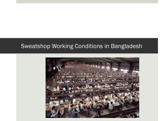 Sweatshop Working Conditions in Bangladesh