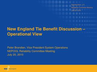 New England Tie Benefit Discussion – Operational View