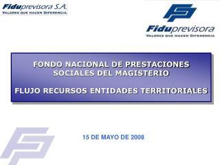 FONDO NACIONAL DE PRESTACIONES SOCIALES DEL MAGISTERIO FLUJO RECURSOS ENTIDADES TERRITORIALES