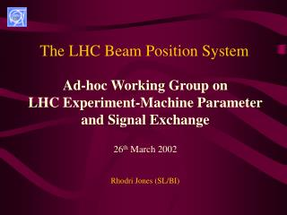 The LHC Beam Position System