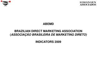 ABEMD BRAZILIAN DIRECT MARKETING ASSOCIATION ( ASSOCIAÇÃO BRASILEIRA DE MARKETING DIRETO)