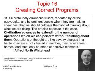 Topic 16 Creating Correct Programs