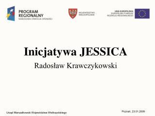 Inicjatywa JESSICA Rados?aw Krawczykowski