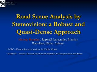 Road Scene Analysis by Stereovision: a Robust and Quasi-Dense Approach