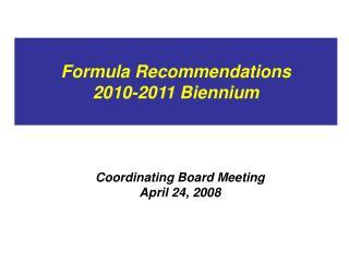 Formula Recommendations 2010-2011 Biennium