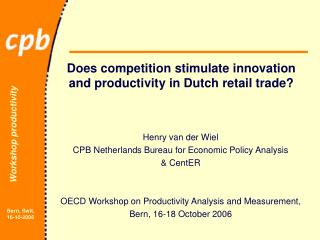 Does competition stimulate innovation and productivity in Dutch retail trade?