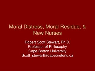 Moral Distress, Moral Residue, & New Nurses