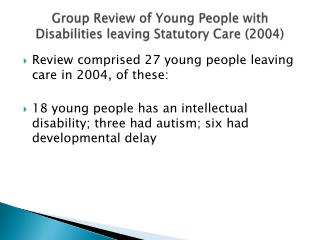 Group Review of Young People with Disabilities leaving Statutory Care (2004)