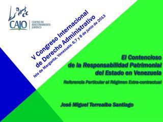 El  Contencioso  de la  Responsabilidad  Patrimonial del  Estado  en  Venezuela