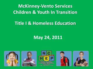 McKinney-Vento Services  Children & Youth In Transition Title I & Homeless Education