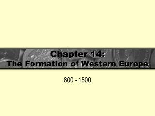 Chapter 14: The Formation of Western Europe