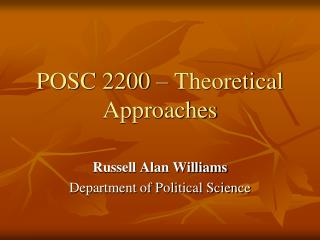 POSC 2200 � Theoretical Approaches