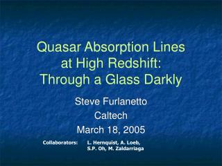 Quasar Absorption Lines  at High Redshift:   Through a Glass Darkly