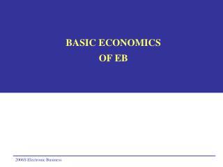 BASIC ECONOMICS OF EB
