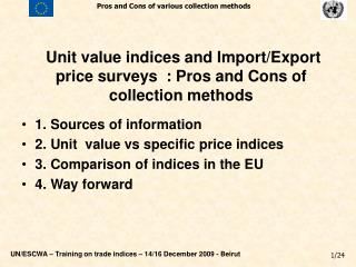 Unit value indices and Import/Export price surveys  : Pros and Cons of collection methods