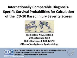Wellington, New Zealand  29 September 2012 Holly Hedegaard, MD, MSPH