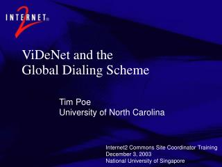 ViDeNet and the Global Dialing Scheme
