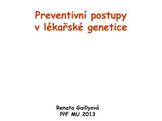 Preventivní postupy  v lékařské genetice
