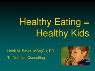 Healthy Eating = Healthy Kids