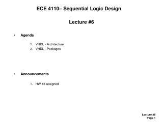 Lecture #6 Agenda VHDL - Architecture VHDL - Packages Announcements HW #3 assigned