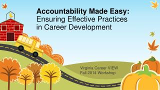 Accountability Made Easy:  Ensuring  Effective Practices  in  Career Development