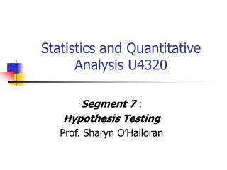 Statistics and Quantitative Analysis U4320