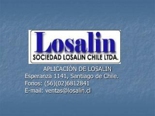APLICACIÓN DE LOSALIN Esperanza 1141, Santiago de Chile. Fonos: (56)(02)6812841