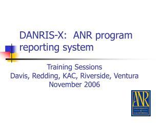 DANRIS-X:  ANR program reporting system