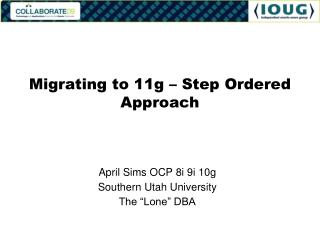 Migrating to 11g � Step Ordered Approach