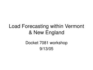Load Forecasting within Vermont & New England