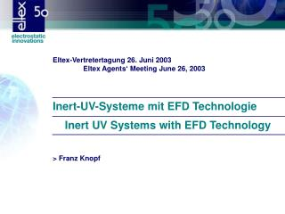 Inert-UV-Systeme mit EFD Technologie     Inert UV Systems with EFD Technology > Franz Knopf