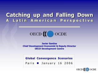 Catching up and Falling Down A Latin American Perspective