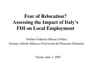 Fear of Relocation?  Assessing the Impact of Italy�s FDI on Local Employment