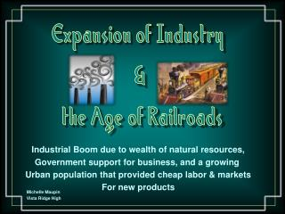 Expansion of Industry  &  the Age of Railroads