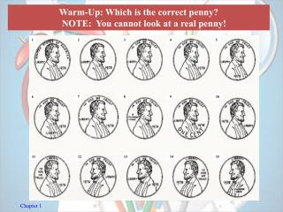 Warm-Up: Which is the correct penny? NOTE:  You cannot look at a real penny!