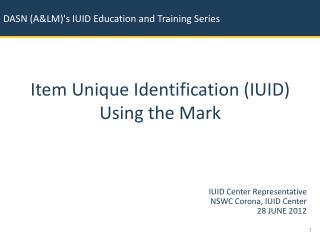 Item Unique Identification (IUID) Using the Mark