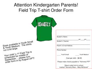 Attention Kindergarten Parents!  Field Trip T-shirt Order Form