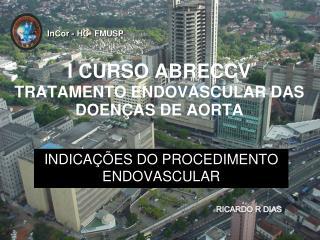 I CURSO ABRECCV  TRATAMENTO ENDOVASCULAR DAS DOENÇAS DE AORTA
