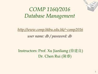 Instructors: Prof. Xu Jianliang ( 徐建良 )          Dr. Chen Rui ( 陳睿 )