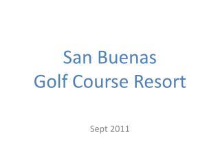 San  Buenas Golf  Course Resort