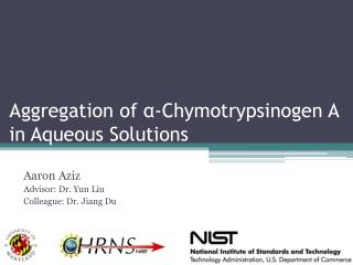Aggregation of  α -Chymotrypsinogen A in Aqueous Solutions