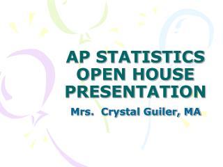 AP STATISTICS OPEN HOUSE PRESENTATION