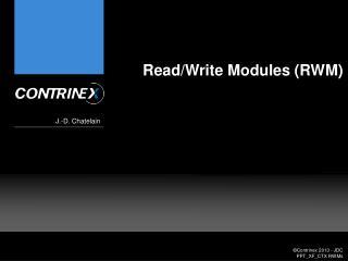 Read/Write Modules (RWM)
