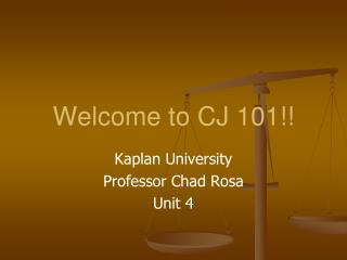 Welcome to CJ 101!!